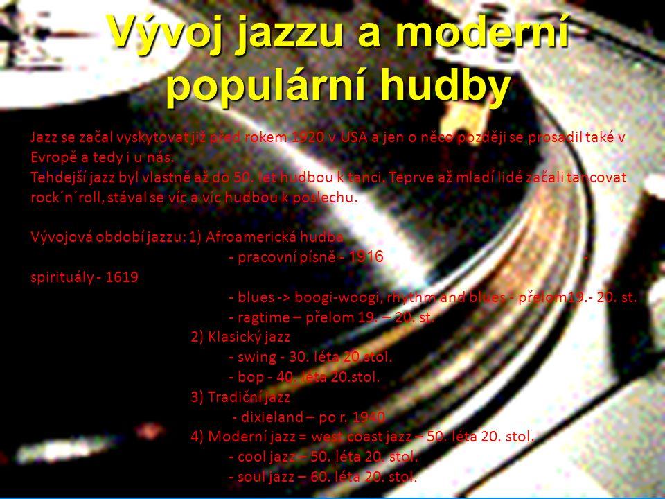 Vývoj jazzu a moderní populární hudby