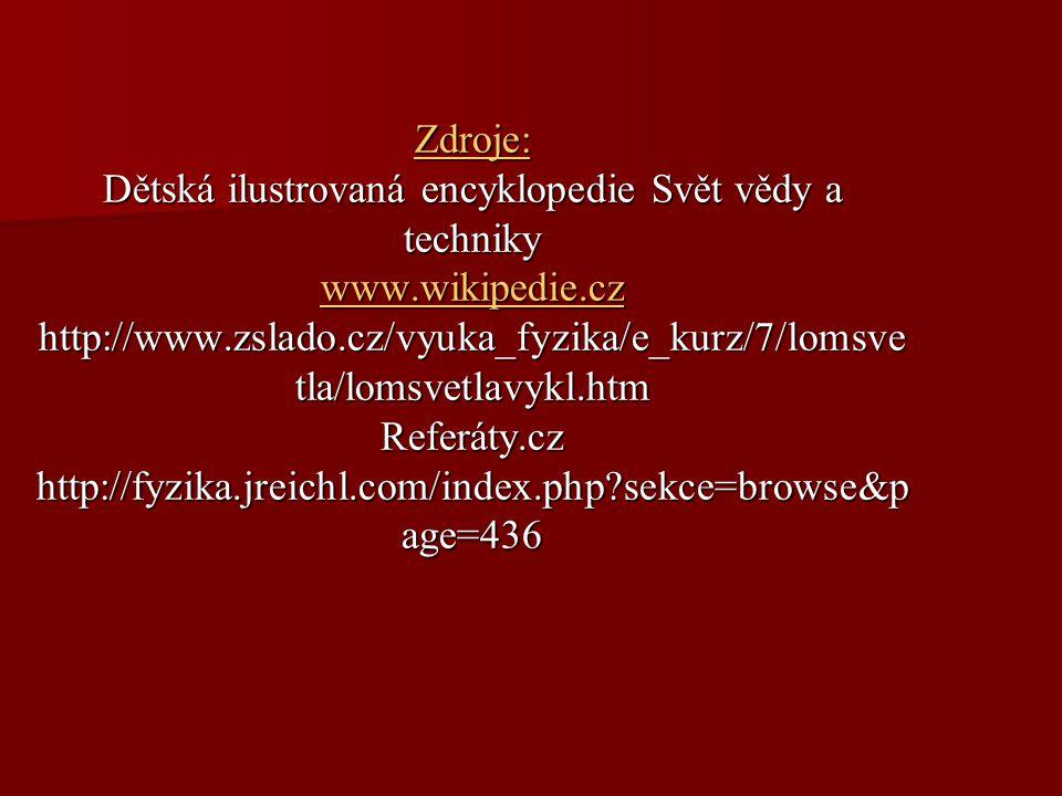 Zdroje: Dětská ilustrovaná encyklopedie Svět vědy a techniky www