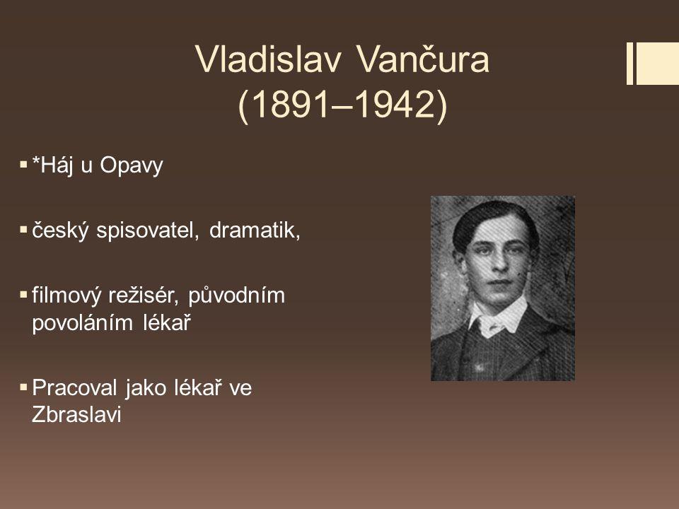 Vladislav Vančura (1891–1942) *Háj u Opavy český spisovatel, dramatik,