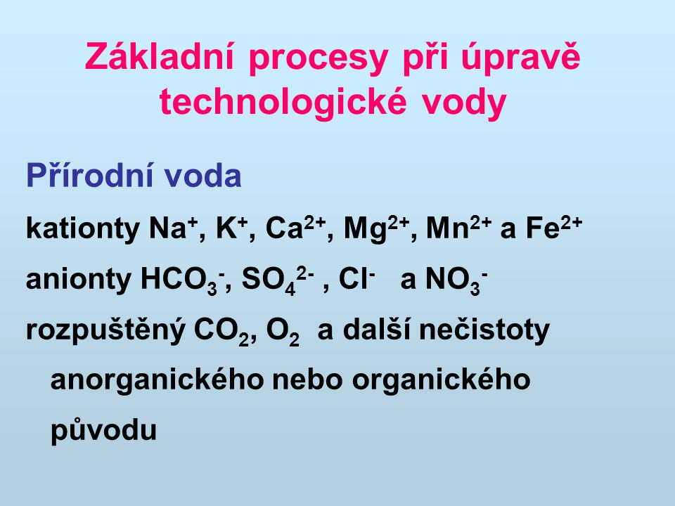 Základní procesy při úpravě technologické vody