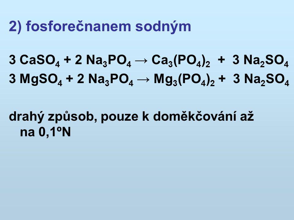 2) fosforečnanem sodným