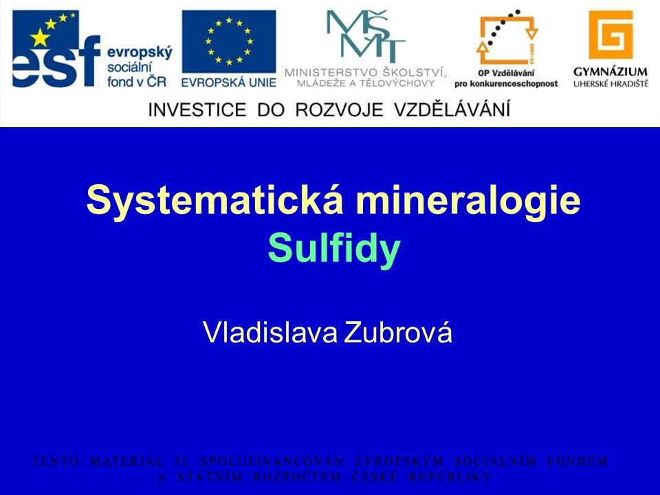 Systematická mineralogie Sulfidy
