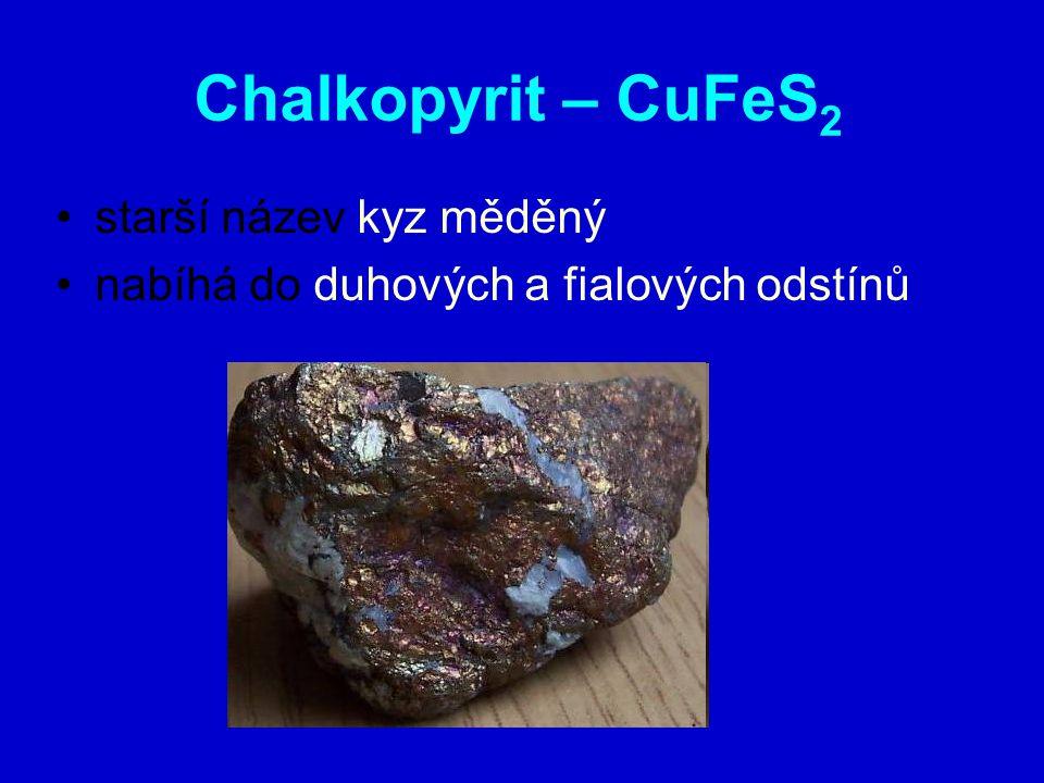 Chalkopyrit – CuFeS2 starší název kyz měděný