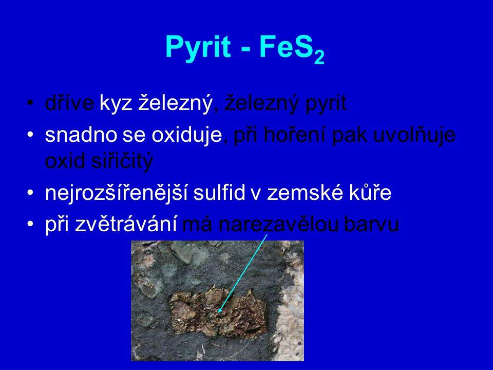 Pyrit - FeS2 dříve kyz železný, železný pyrit
