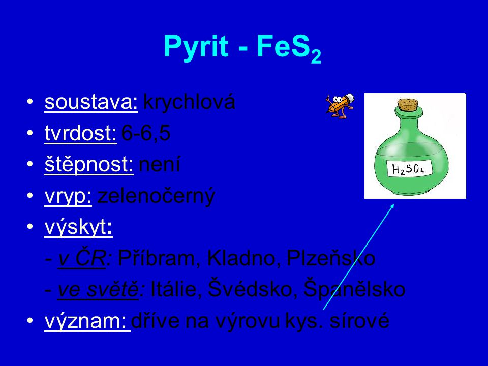 Pyrit - FeS2 soustava: krychlová tvrdost: 6-6,5 štěpnost: není