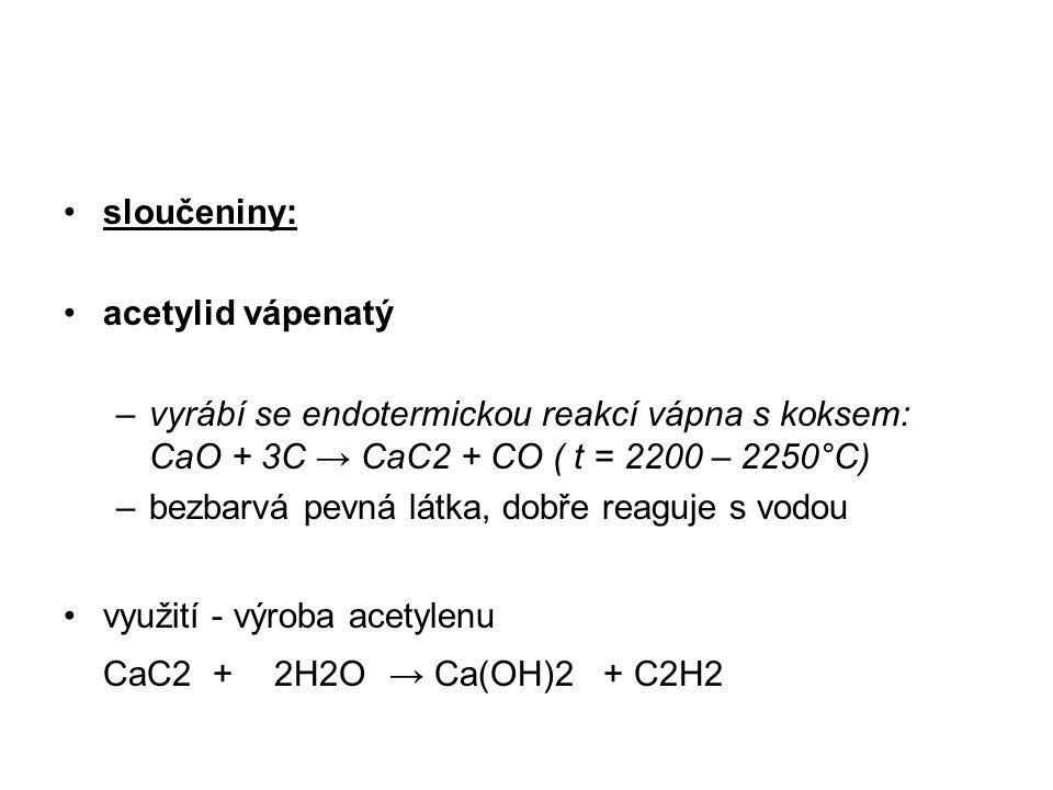 CaC2 + 2H2O → Ca(OH)2 + C2H2 sloučeniny: acetylid vápenatý