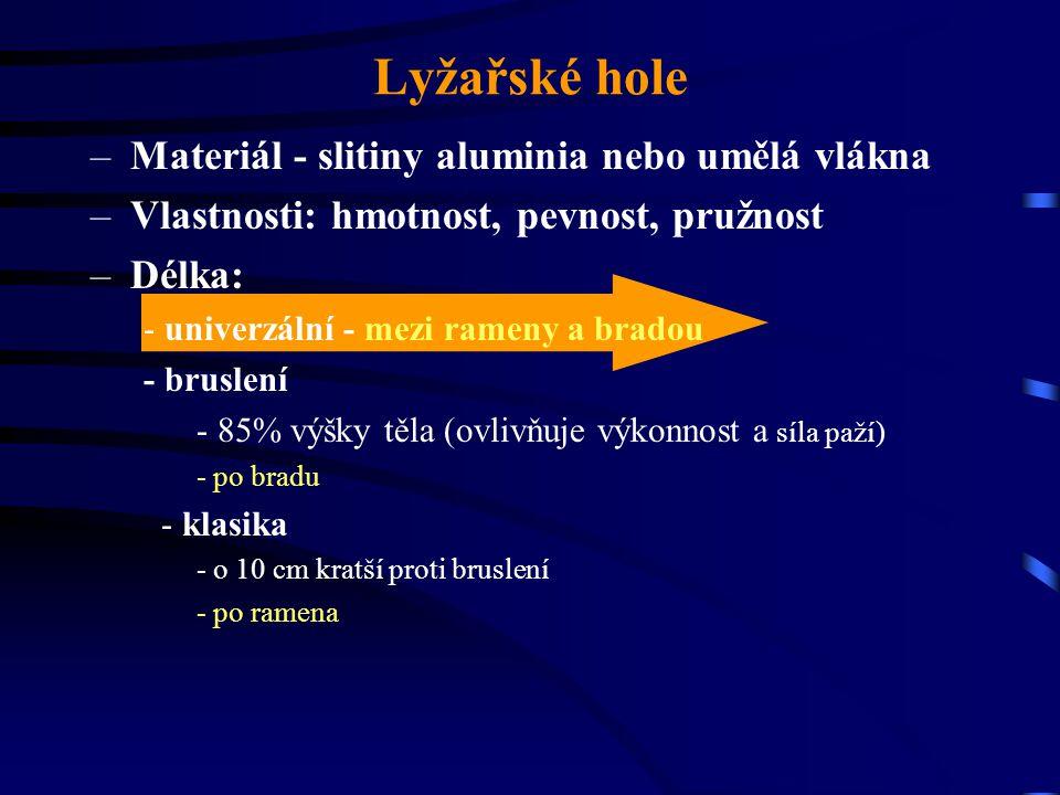 Lyžařské hole Materiál - slitiny aluminia nebo umělá vlákna
