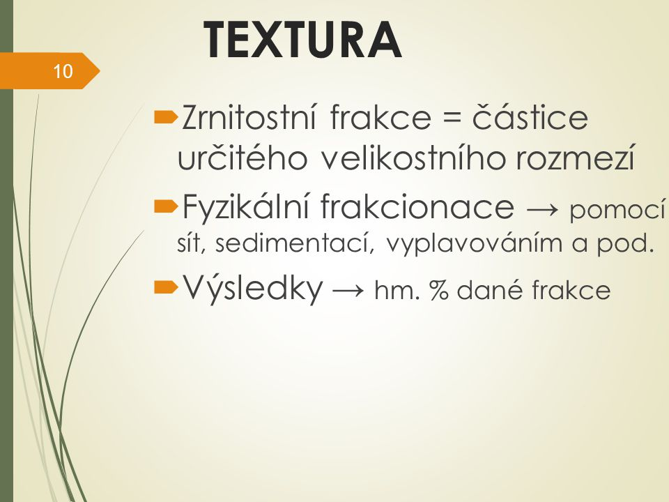 TEXTURA Zrnitostní frakce = částice určitého velikostního rozmezí