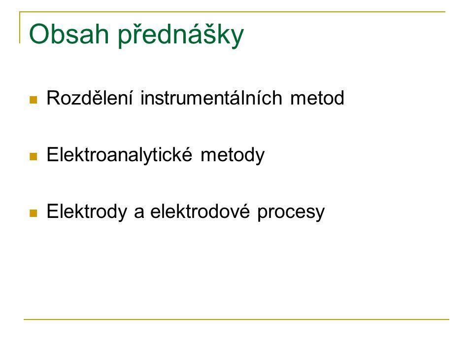Obsah přednášky Rozdělení instrumentálních metod