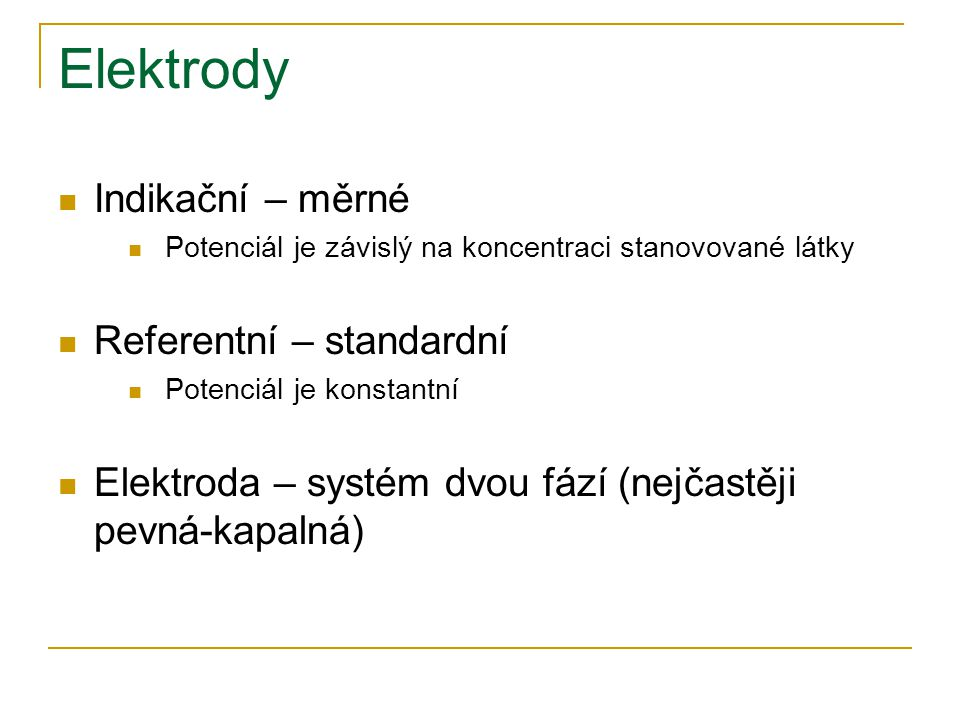 Elektrody Indikační – měrné Referentní – standardní