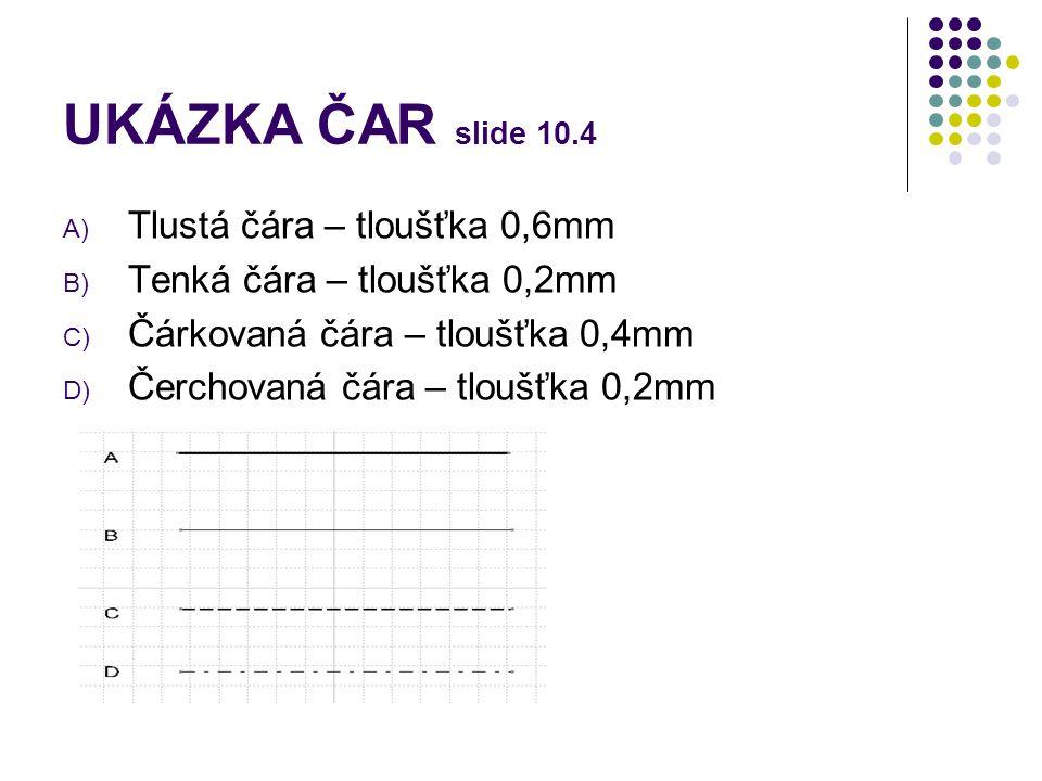 UKÁZKA ČAR slide 10.4 Tlustá čára – tloušťka 0,6mm