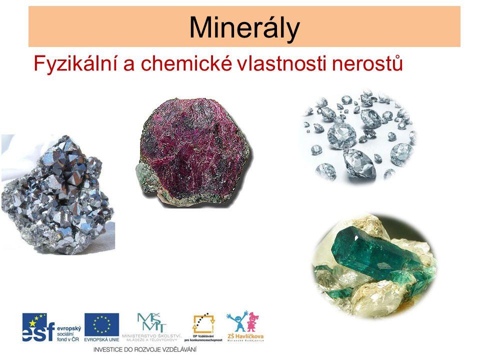 Minerály Fyzikální a chemické vlastnosti nerostů