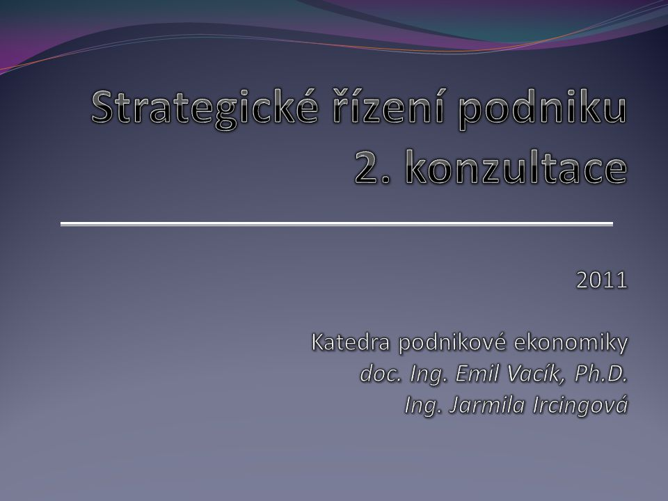 Strategické řízení podniku 2. konzultace 2011
