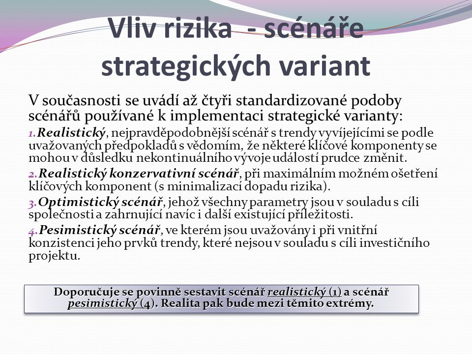 Vliv rizika - scénáře strategických variant