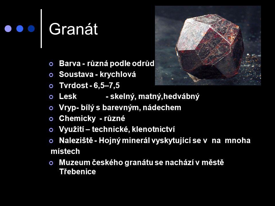 Granát Barva - různá podle odrůd Soustava - krychlová
