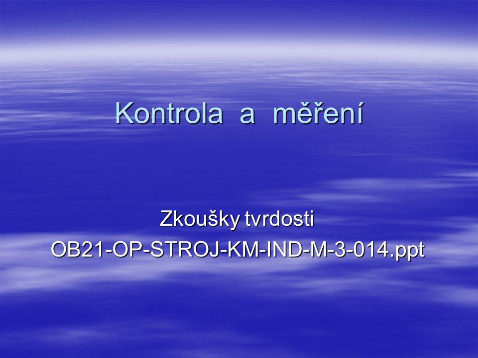Zkoušky tvrdosti OB21-OP-STROJ-KM-IND-M-3-014.ppt