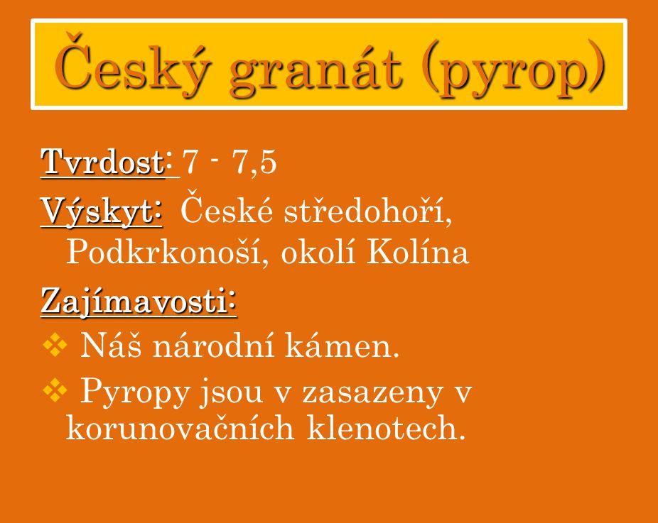 Český granát (pyrop) Tvrdost: 7 - 7,5