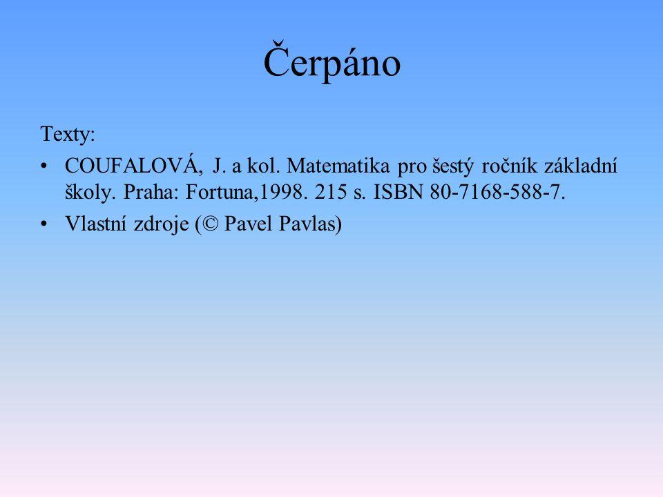 Čerpáno Texty: COUFALOVÁ, J. a kol. Matematika pro šestý ročník základní školy. Praha: Fortuna,1998. 215 s. ISBN 80-7168-588-7.