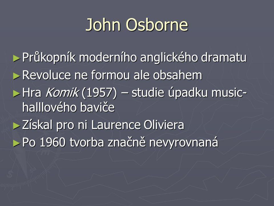 John Osborne Průkopník moderního anglického dramatu