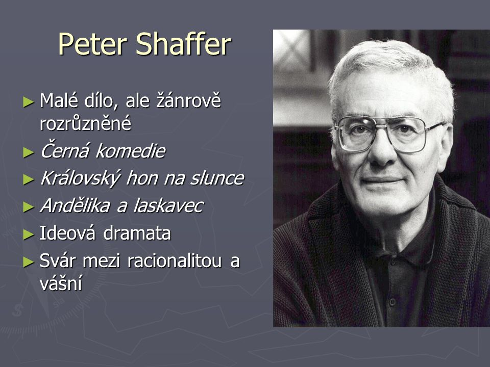 Peter Shaffer Malé dílo, ale žánrově rozrůzněné Černá komedie