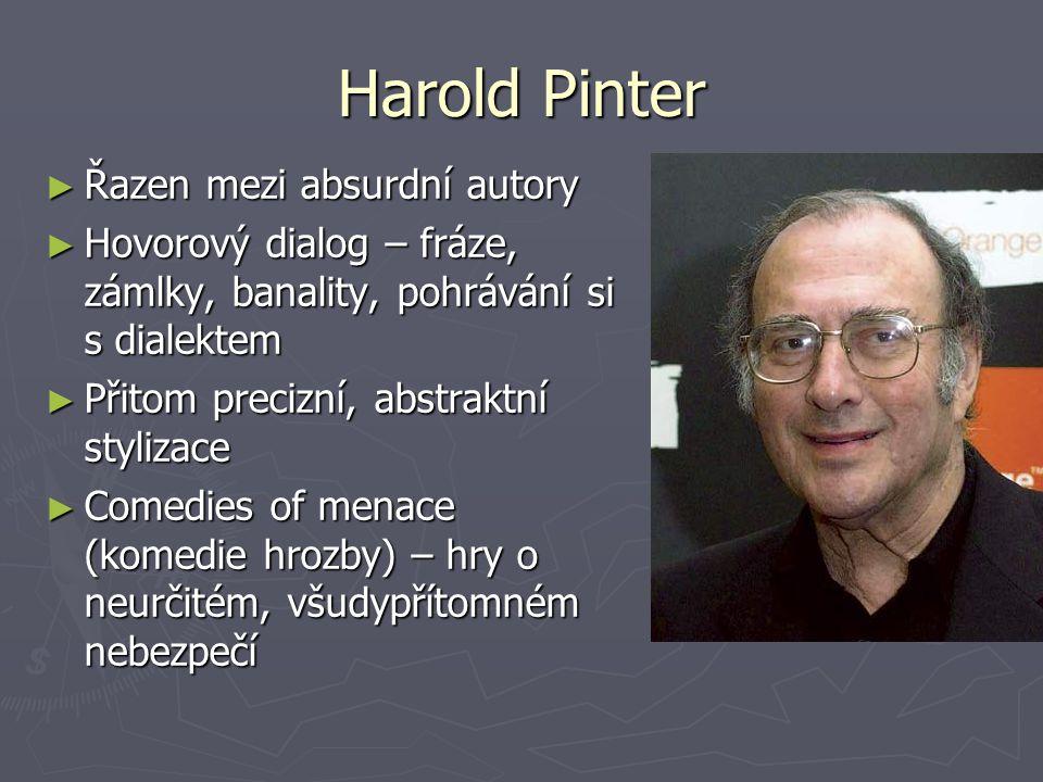 Harold Pinter Řazen mezi absurdní autory