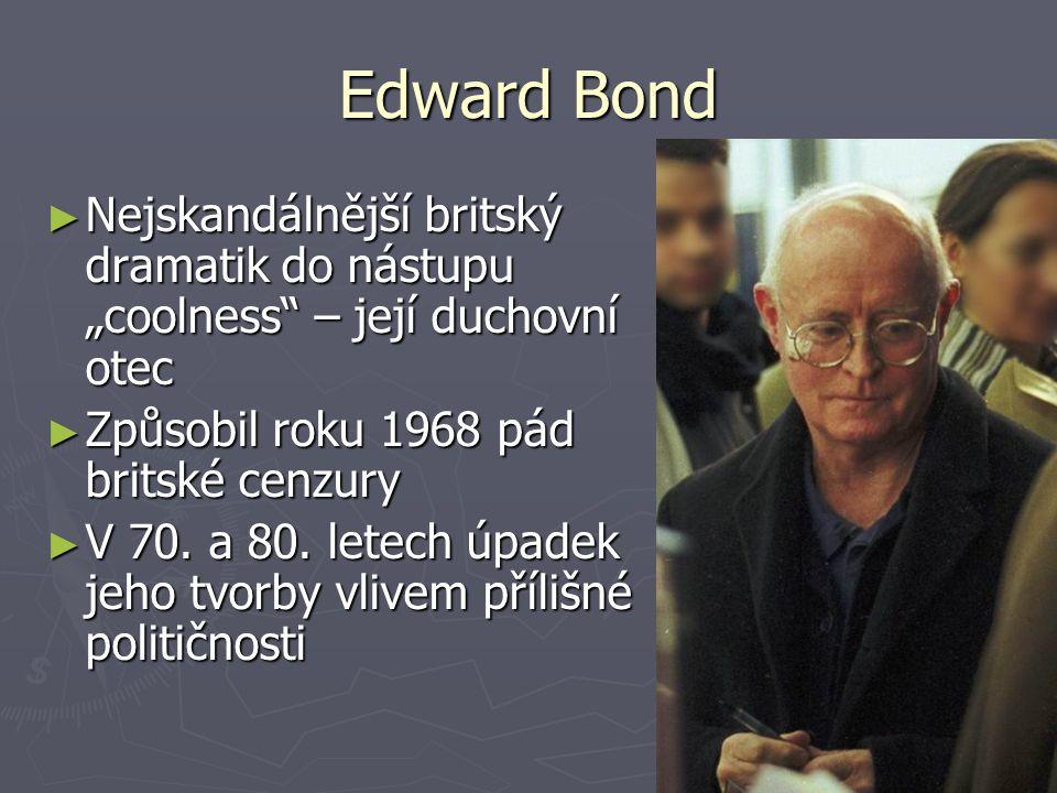 """Edward Bond Nejskandálnější britský dramatik do nástupu """"coolness – její duchovní otec. Způsobil roku 1968 pád britské cenzury."""