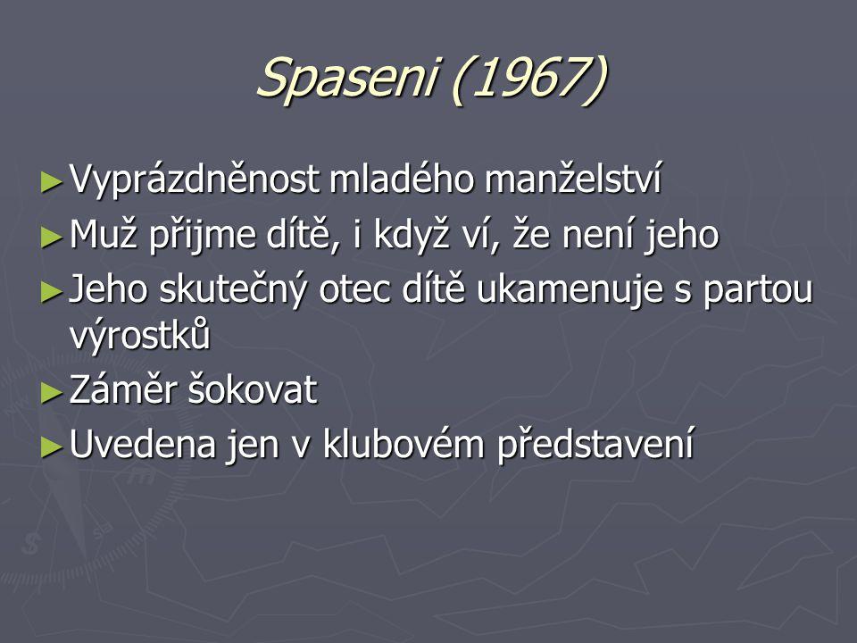 Spaseni (1967) Vyprázdněnost mladého manželství