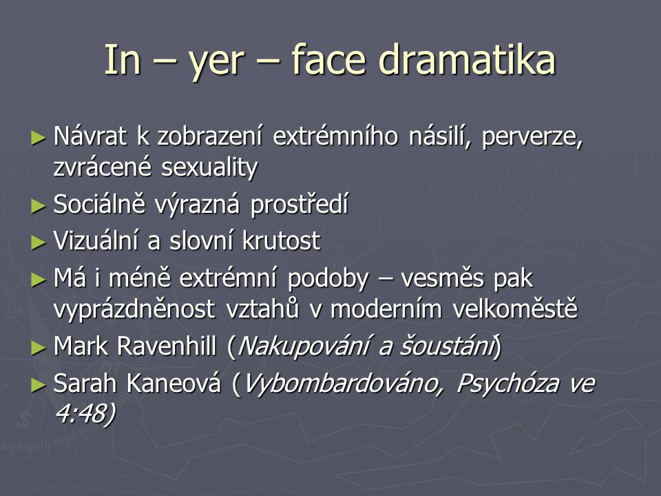 In – yer – face dramatika