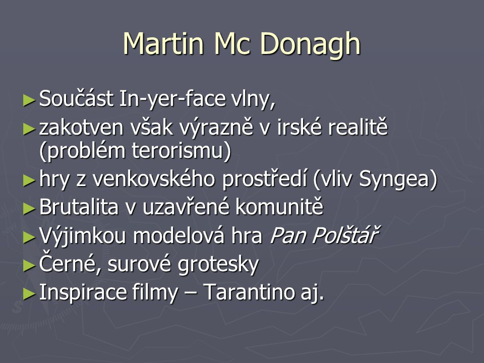 Martin Mc Donagh Součást In-yer-face vlny,