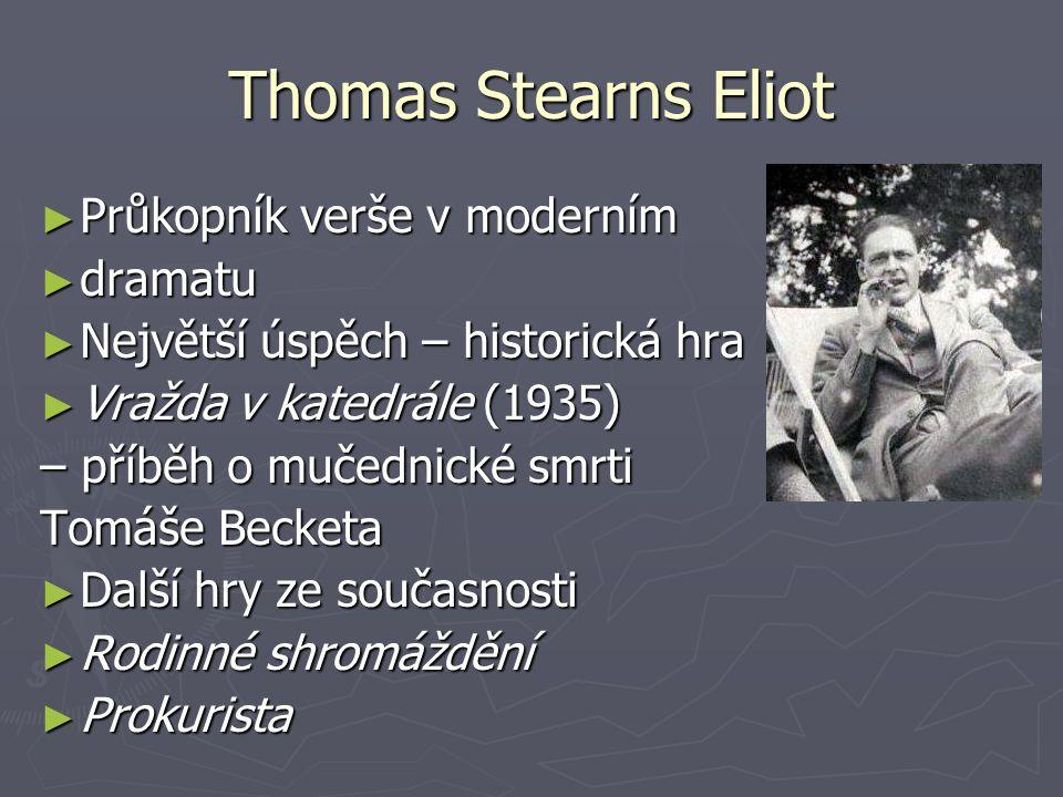 Thomas Stearns Eliot Průkopník verše v moderním dramatu