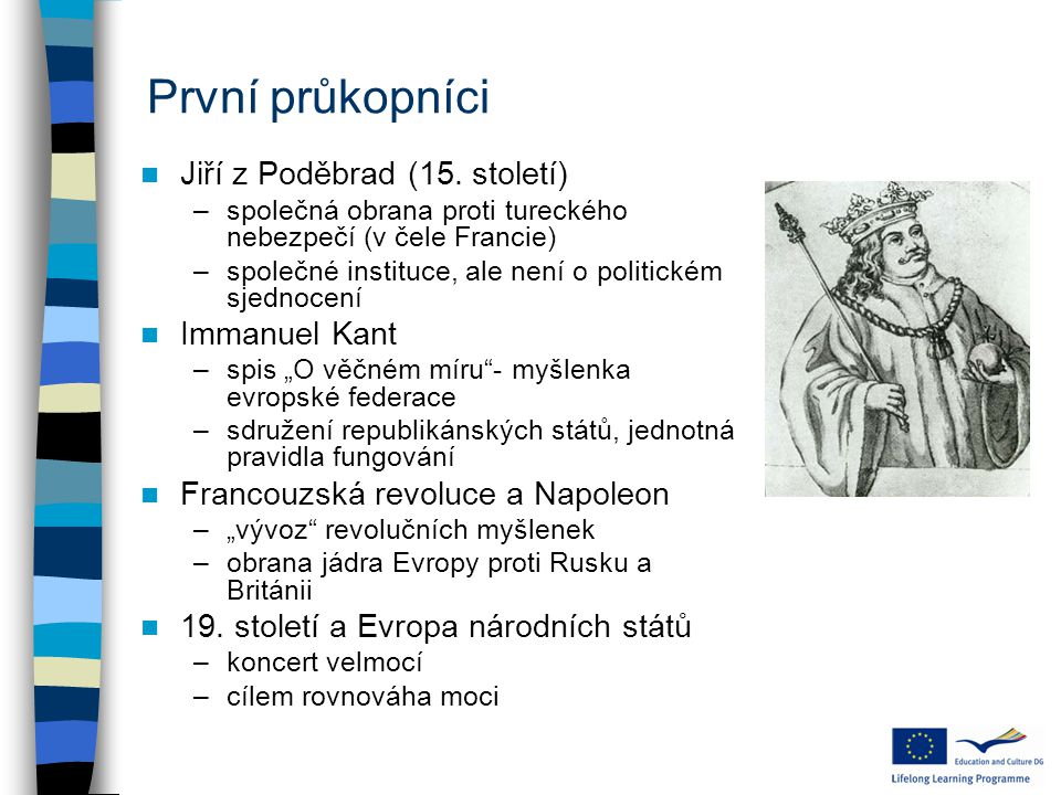 První průkopníci Jiří z Poděbrad (15. století) Immanuel Kant