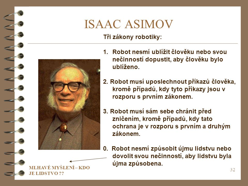 ISAAC ASIMOV Tři zákony robotiky: