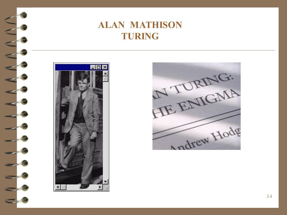 ALAN MATHISON TURING (c) 1999. Tralvex Yeap. All Rights Reserved