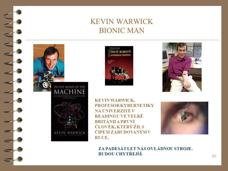 KEVIN WARWICK BIONIC MAN