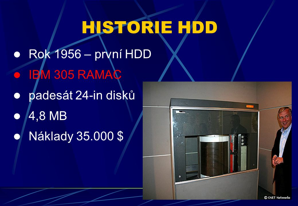 HISTORIE HDD Rok 1956 – první HDD IBM 305 RAMAC padesát 24-in disků