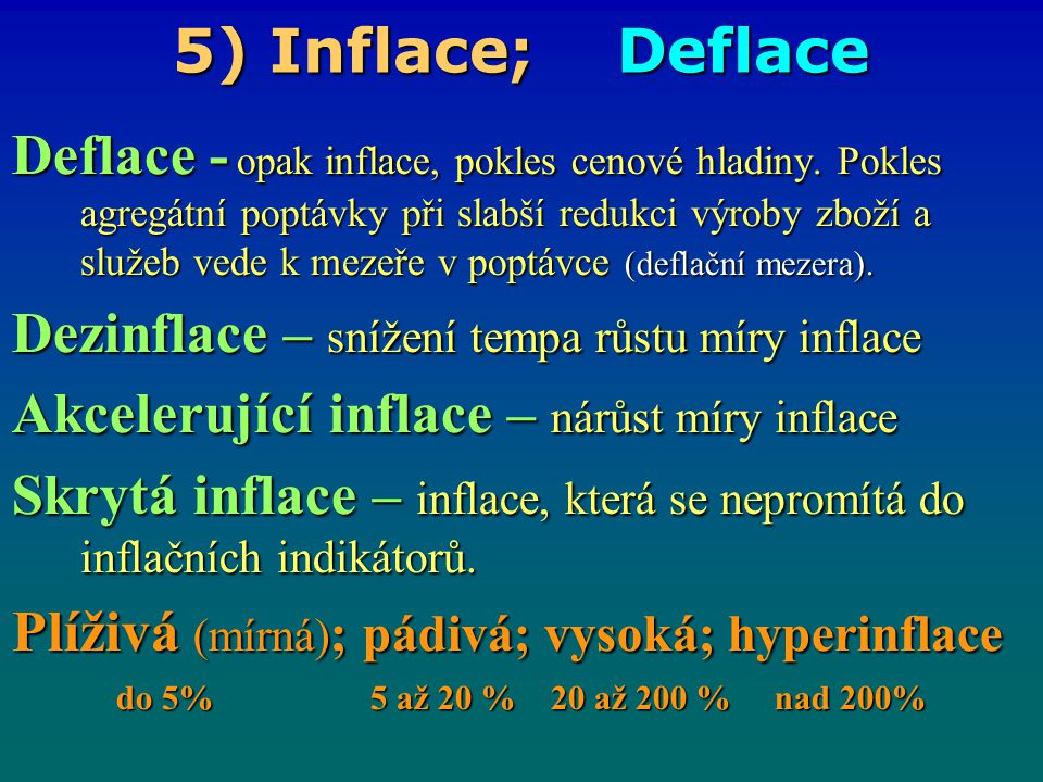 5) Inflace; Deflace