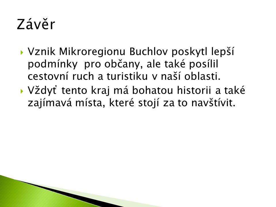 Závěr Vznik Mikroregionu Buchlov poskytl lepší podmínky pro občany, ale také posílil cestovní ruch a turistiku v naší oblasti.