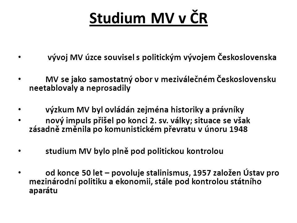 Studium MV v ČR vývoj MV úzce souvisel s politickým vývojem Československa.
