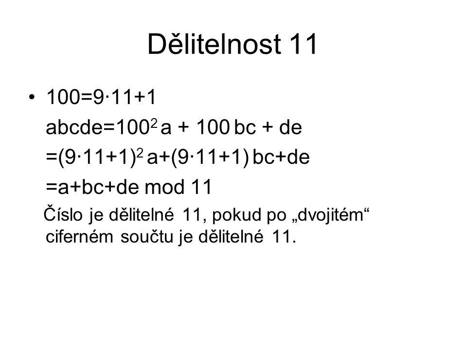Dělitelnost 11 100=9·11+1 abcde=1002 a + 100 bc + de