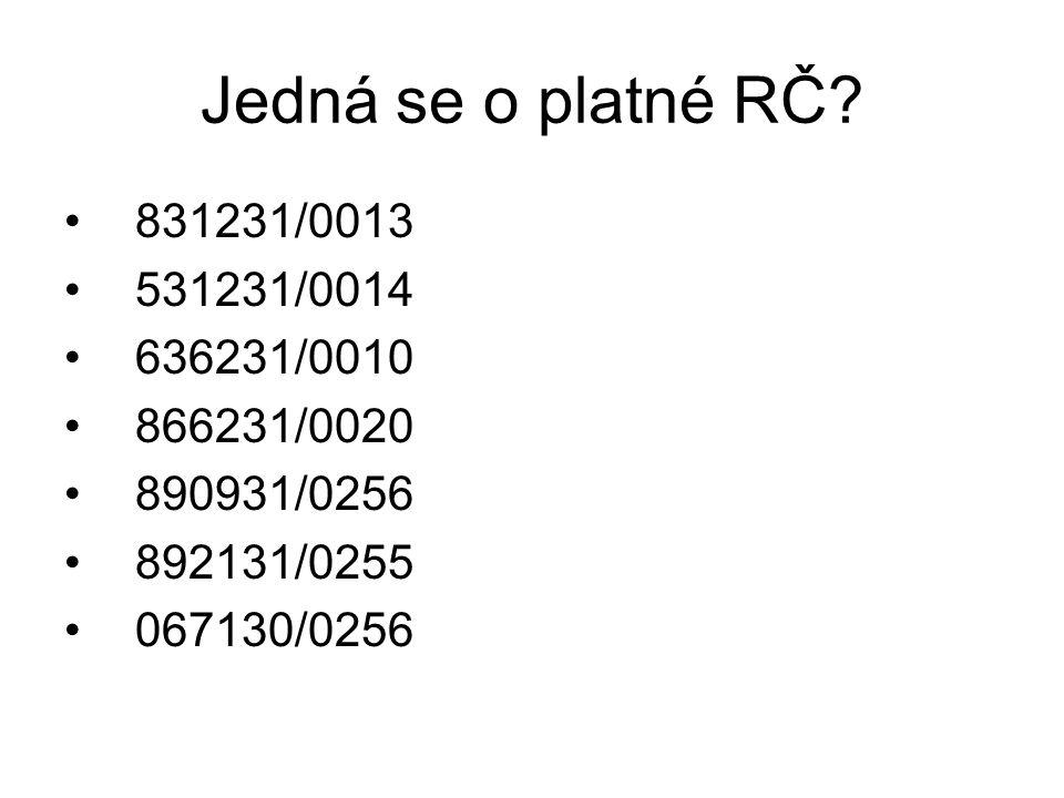 Jedná se o platné RČ 831231/0013 531231/0014 636231/0010 866231/0020