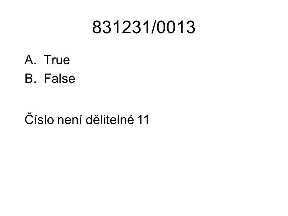 831231/0013 True False Číslo není dělitelné 11