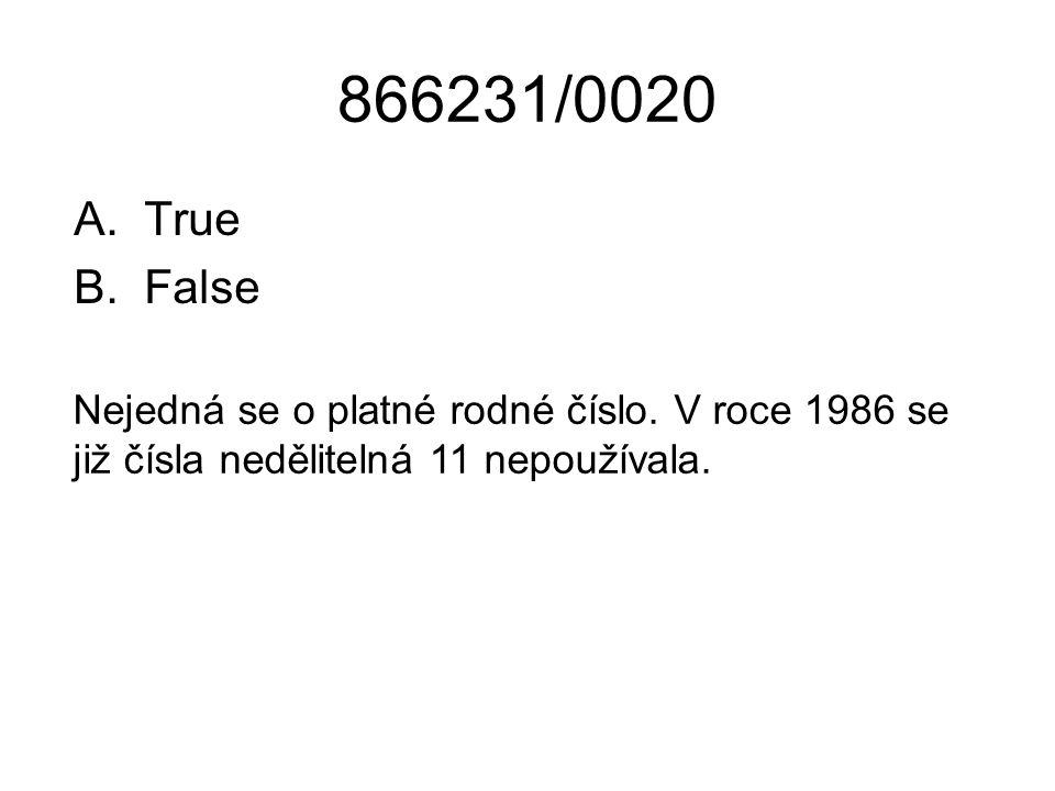 866231/0020 True. False. Nejedná se o platné rodné číslo.