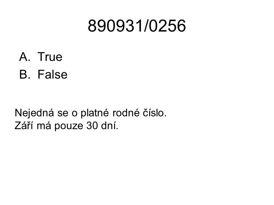 890931/0256 True False Nejedná se o platné rodné číslo. Září má pouze 30 dní.