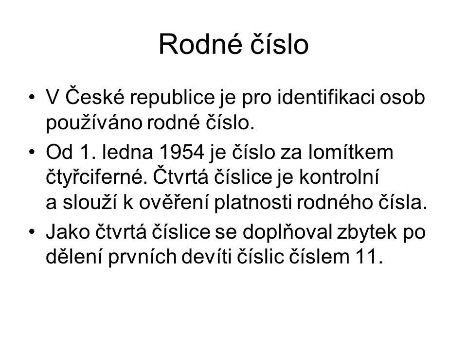 Rodné číslo V České republice je pro identifikaci osob používáno rodné číslo.