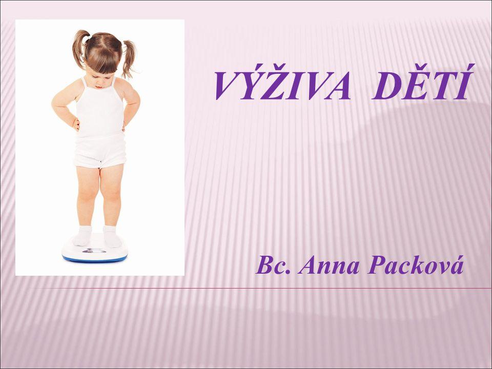 VÝŽIVA DĚTÍ Bc. Anna Packová