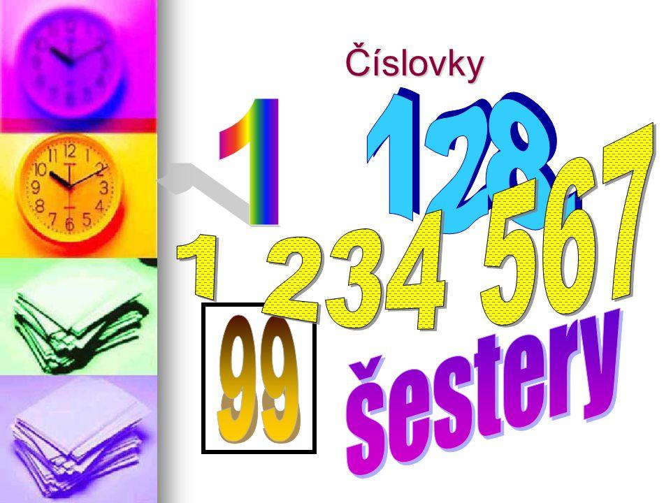 Číslovky 128. 1 1 234 567 šestery 99