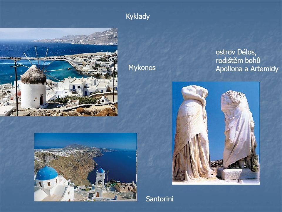 Kyklady ostrov Délos, rodištěm bohů Apollona a Artemidy Mykonos Santorini
