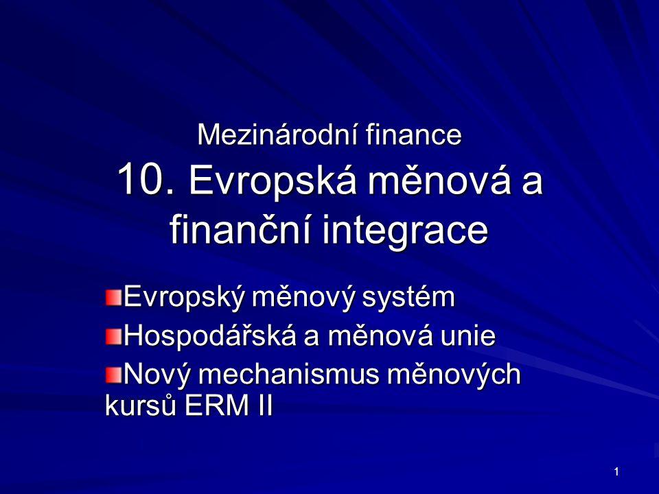 Mezinárodní finance 10. Evropská měnová a finanční integrace