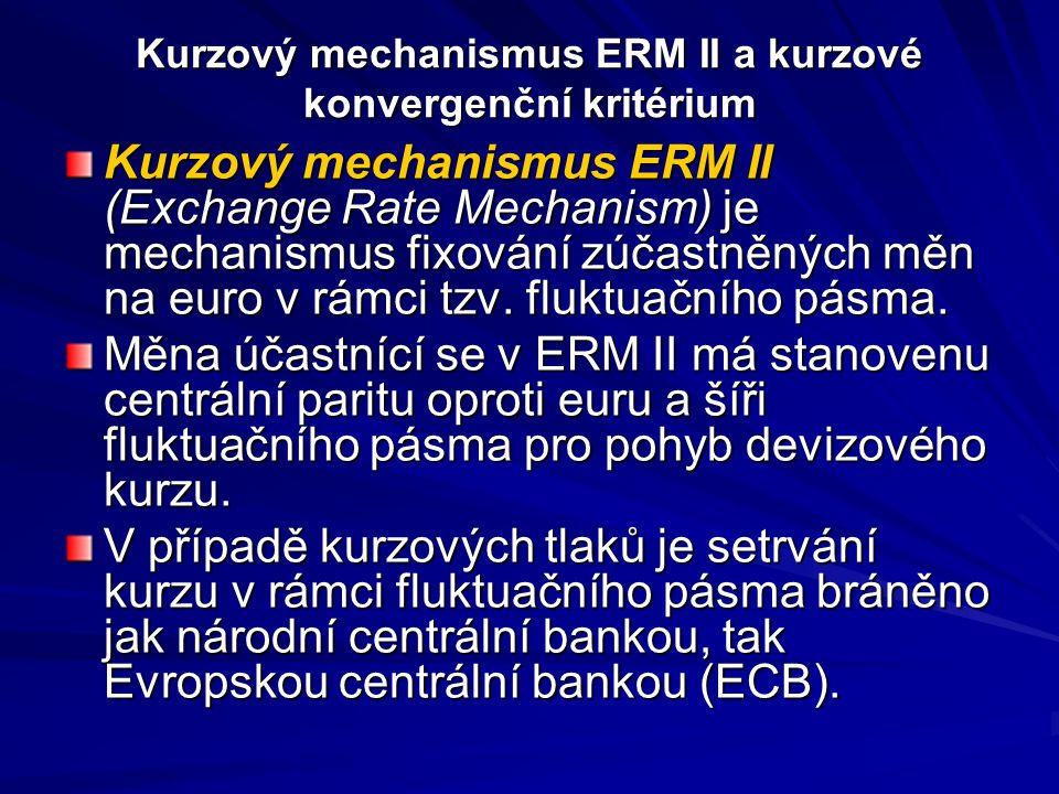 Kurzový mechanismus ERM II a kurzové konvergenční kritérium