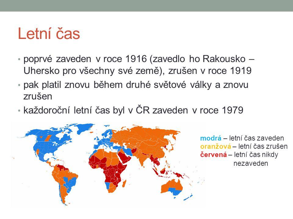 Letní čas poprvé zaveden v roce 1916 (zavedlo ho Rakousko – Uhersko pro všechny své země), zrušen v roce 1919.